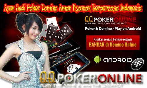 Agen Judi Poker Domino Aman Nyaman Terpercaya Indonesia