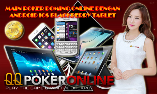 MAIN GAME POKER DOMINO QIU QIU CEME ONLINE TERBARU DI ANDROID & IOS