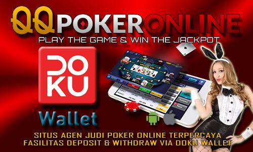 QQ Poker Online Fasilitas Deposit Via Doku Wallet Terpercaya
