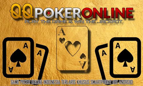 Poker Online Smartphone Android iOS Nomor Satu Indonesia
